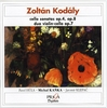 ZOLTAN KODALY (1882-1967) : CELLO SONATAS OPP 4 & 8 - DUO VIOLIN & CELLO OP 7 - Kanka, Hula, Klepac