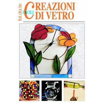 Facili Creazioni Di Vetro_Cod. 100.54_Edibrico