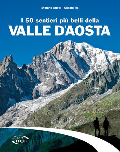 Cartina Della Valle D Aosta Da Stampare.I 50 Sentieri Piu Belli Della Valle D Aosta